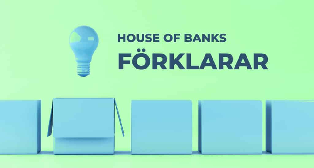 House of Banks förklarar ränta